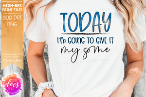 Give It My Some - Printable/Sublimation Files