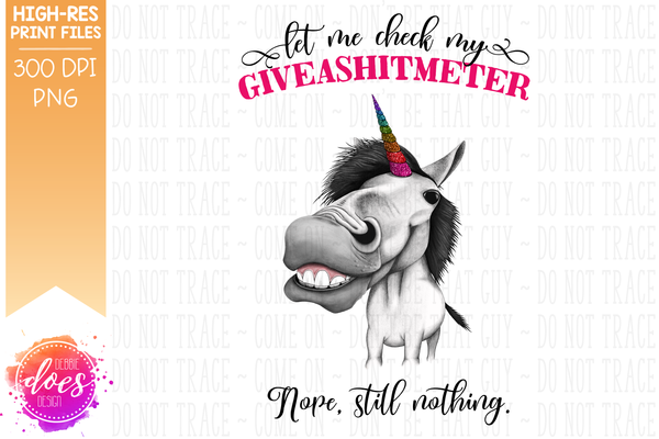 Let Me Check My Giveashitmeter - Unicorn - Sublimation/Printable Design
