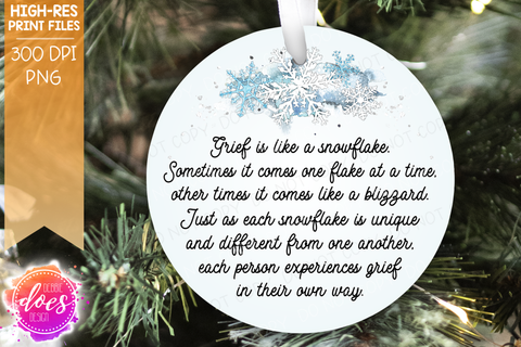 Grief is Like a Snowflake - Front & Back - Sublimation/Printable Design