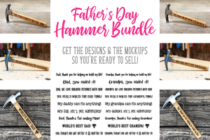The Father's Day Hammer Bundle - SVG Files & Mockups!