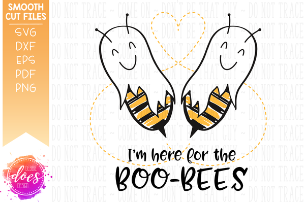 I'm Here for the Boo-Bees - Bee Ghosts - SVG File