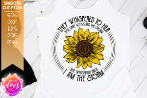 I Am the Storm Sunflower - 2 Versions Included! - SVG File