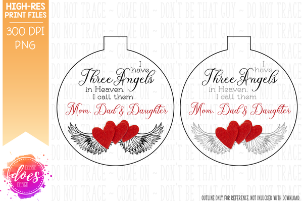 I Have Three Angels in Heaven - Ornament Print & Cut File
