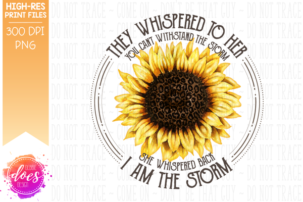 I am the Storm - Leopard Sunflower - Printable/Sublimation File