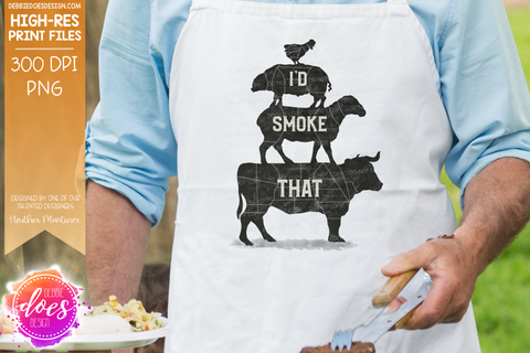 I'd Smoke That - Sublimation/Printable Design