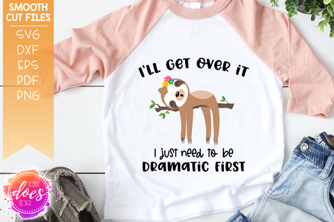 I'll Get Over It Sloth - 2 Versions! - SVG File
