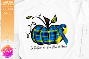October We Wear Blue & Yellow - Down Syndrome Pumpkin - Printable/Sublimation File