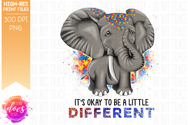 It's Okay to be a Little Different - Autism Elephant - Printable/Sublimation File