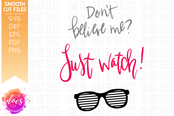 Don't believe me? Just watch! - SVG File