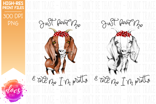 Just Feed Me & Tell Me I'm Pretty - Hand Drawn Bandana Goat - Printable/Sublimation File