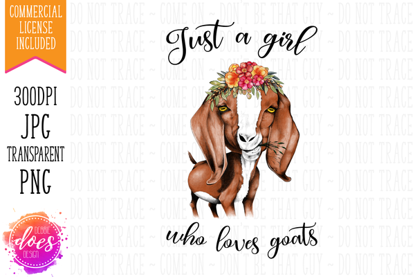 Just a Girl Who Loves Goats - Hand Drawn Goat - Printable/Sublimation File