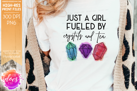 Just a Girl Fueled by Crystals and Tea - Printable/Sublimation Files
