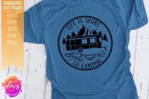 Life is Short - Go Camping RV - SVG File