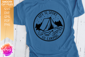 Life is Short - Go Camping Tent - SVG File