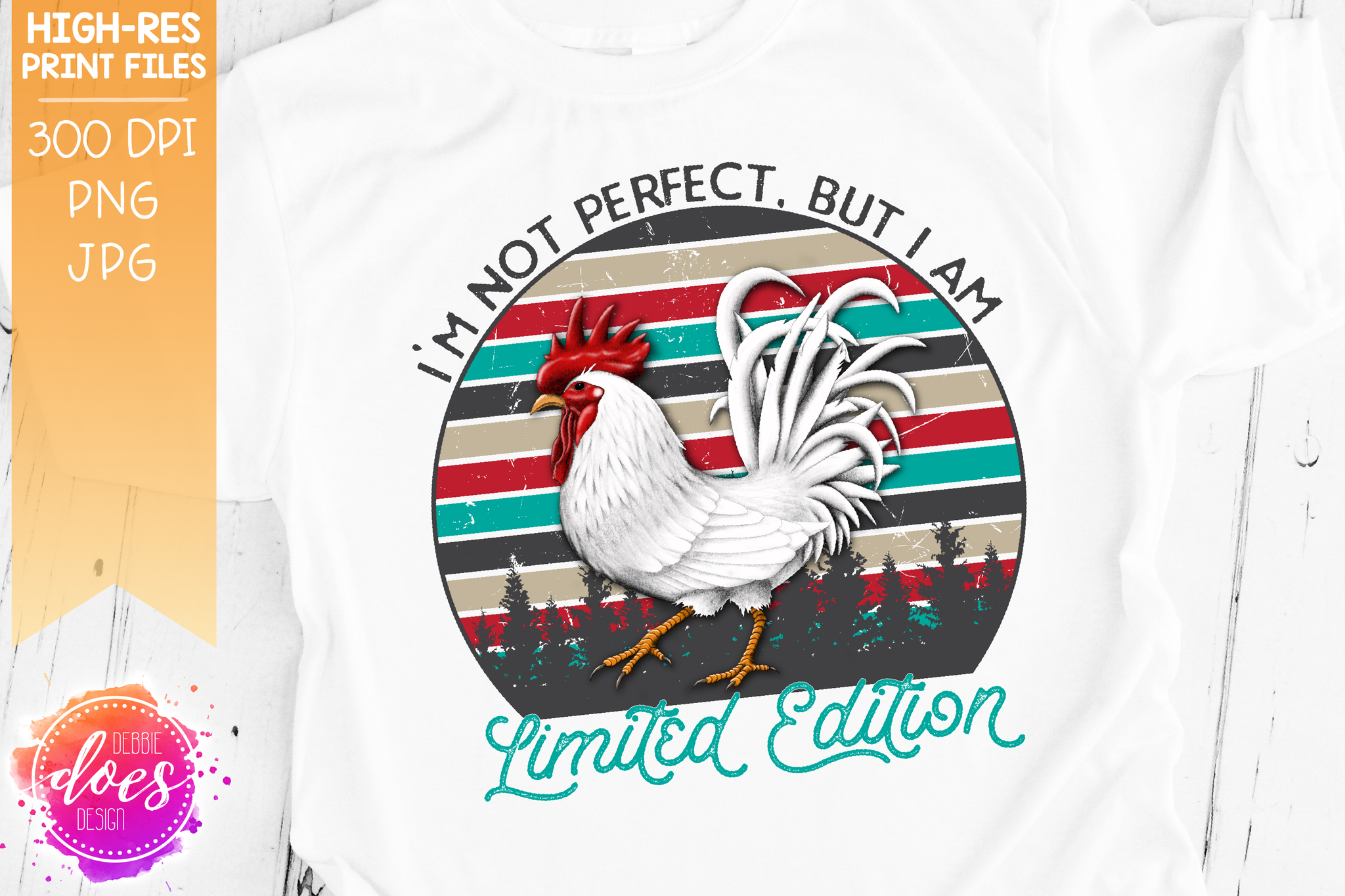 I Am Limited Edition - Rooster/Chicken - Sublimation/Printable Design