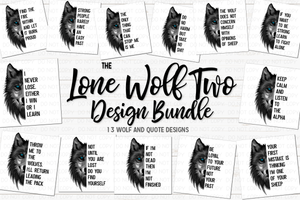 The Lone Wolf Quote Bundle Two - Includes 13 Designs! - Sublimation/Printable Design