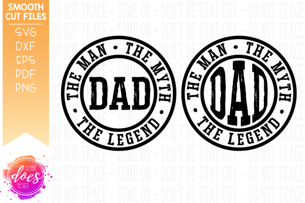 Dad - Man Myth Legend (2 versions) - SVG File