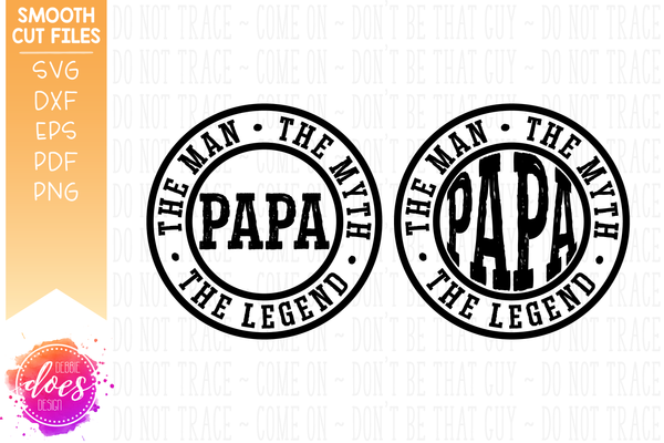 Papa - Man Myth Legend (2 versions) - SVG File