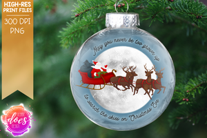 May You Never Be Too Grown Up - Santa Sleigh Ornament - Sublimation/Printable Design