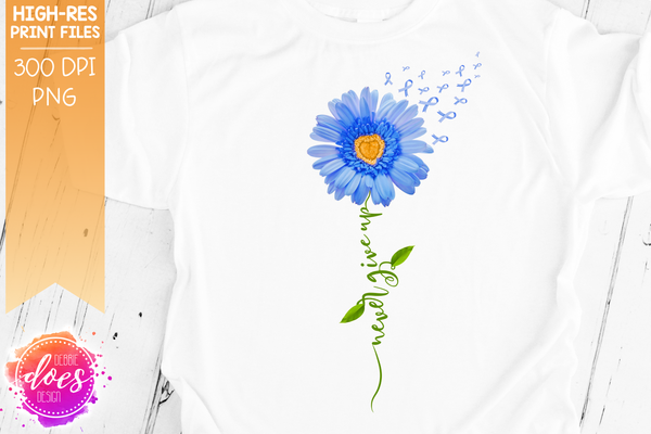 Never Give Up - Blue Awareness Daisy - Sublimation/Printable Design