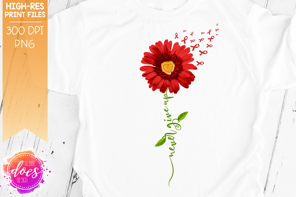 Never Give Up - Red Awareness Daisy - Sublimation/Printable Design
