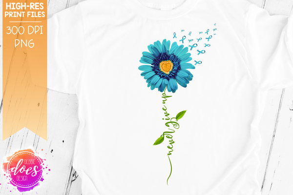 Never Give Up - Awareness Daisy Bundle - Sublimation/Printable Design
