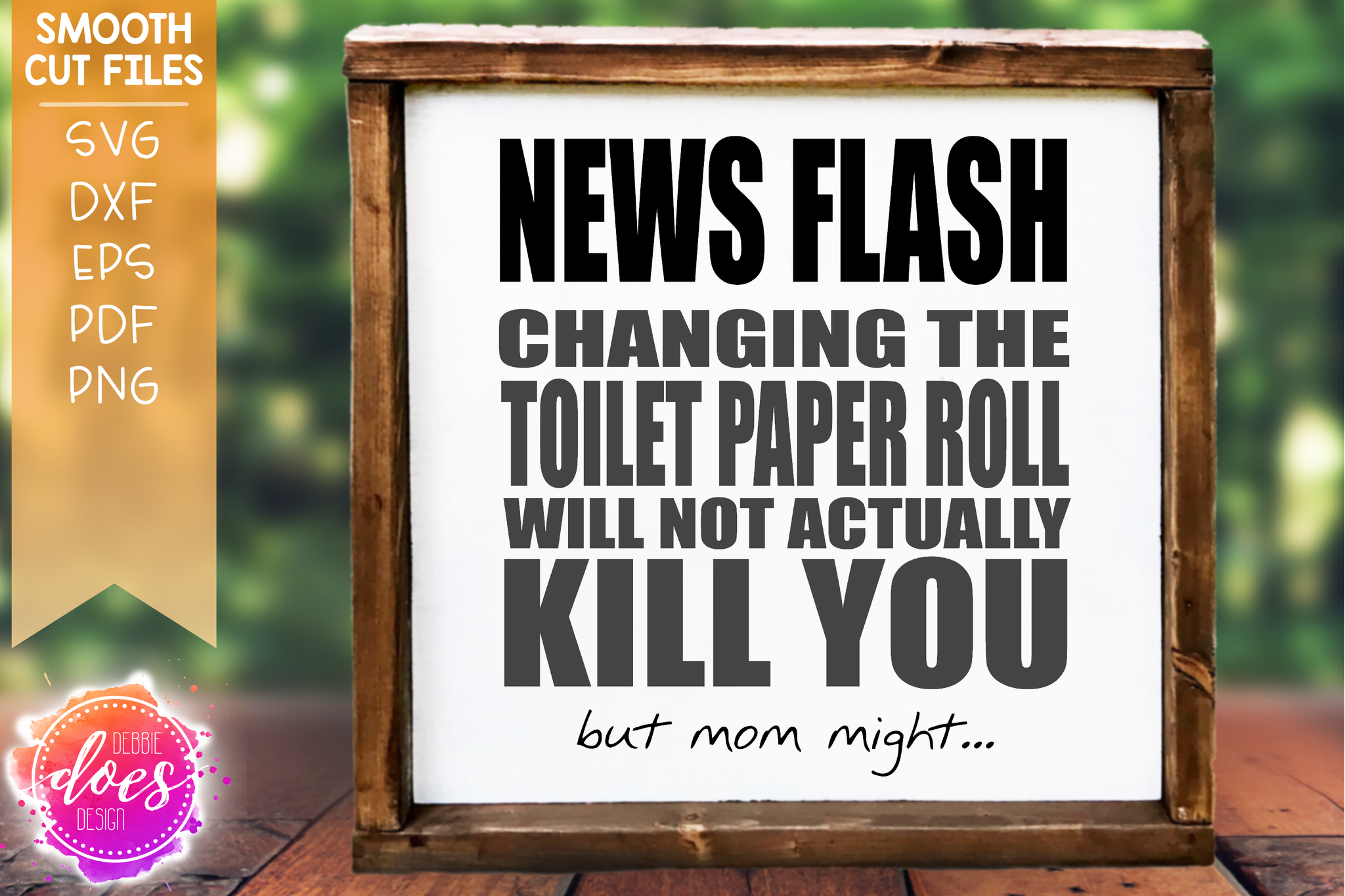 News Flash, Changing the Toilet Paper Will Not Kill You - SVG File