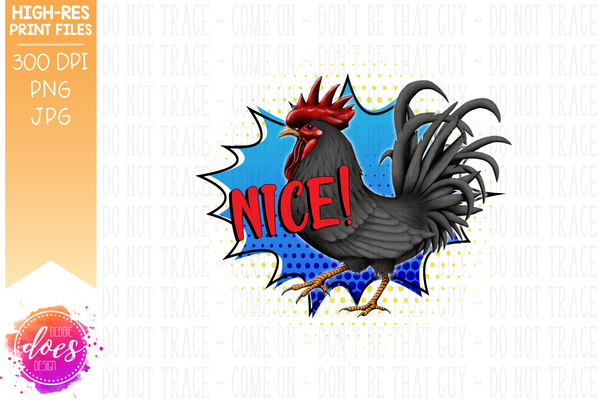 Nice! Cock/Rooster - Sublimation/Printable Design