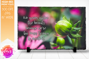 Notice the Beauty - Photo Design - Sublimation/Printable Design