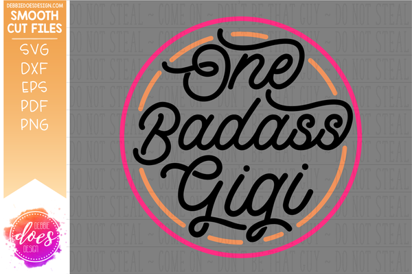 One Badass Gigi - SVG File