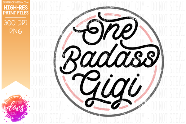One Badass Gigi - Pink - Sublimation/Printable Design