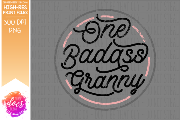 One Badass Granny - Pink - Sublimation/Printable Design