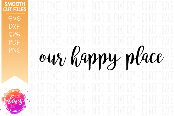 Our Happy Place - SVG File