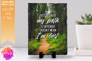 My Path is Different - Photo Design - Sublimation/Printable Design