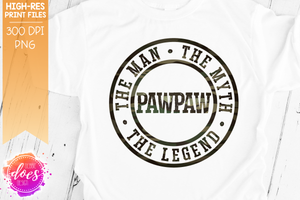 Pawpaw - Man Myth Legend - Camo - Sublimation/Printable Design