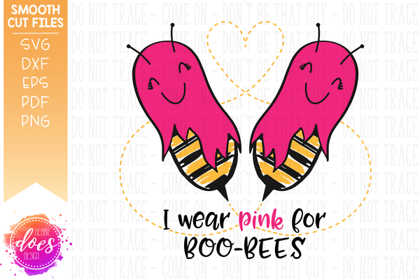 I Wear Pink for Boo-Bees - Breast Cancer Bee Ghosts - SVG File