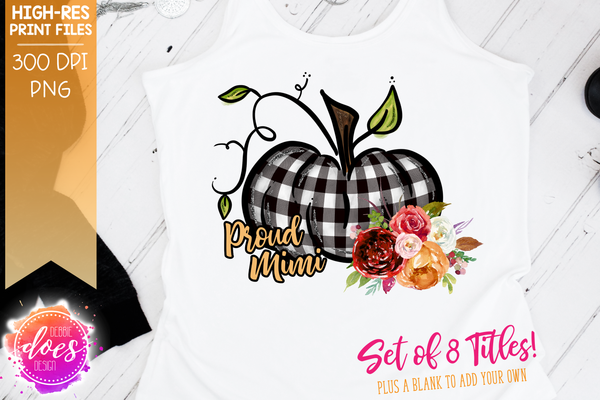 Proud Mimi - Nana - Mama - Grandma - Auntie - Gammy - Mawmaw - Gigi - 9 Flower Pumpkin Set - Printable/Sublimation File