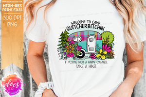Welcome to Camp Quitcherbitchin Camper - Printable/Sublimation File