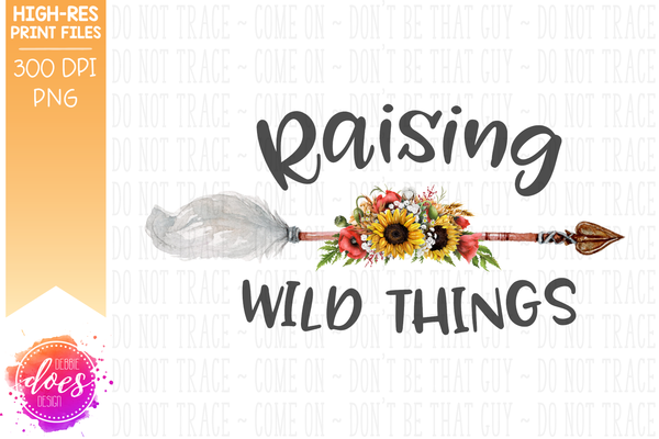 Raising Wild Things - Arrow - Sublimation/Printable Design