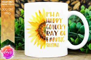 Ray of F###ing Sunshine Sunflower - Censored - Sublimation/Printable Design