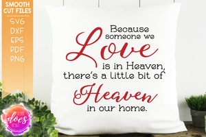 Because Someone We Love is in Heaven - SVG File