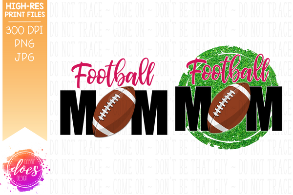 Football Mom - 2 Versions - Sublimation/Printable Design