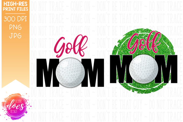 Golf Mom - 2 Versions - Sublimation/Printable Design