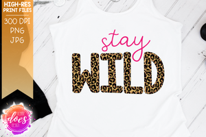 Stay Wild - Leopard Applique - Sublimation/Printable Design