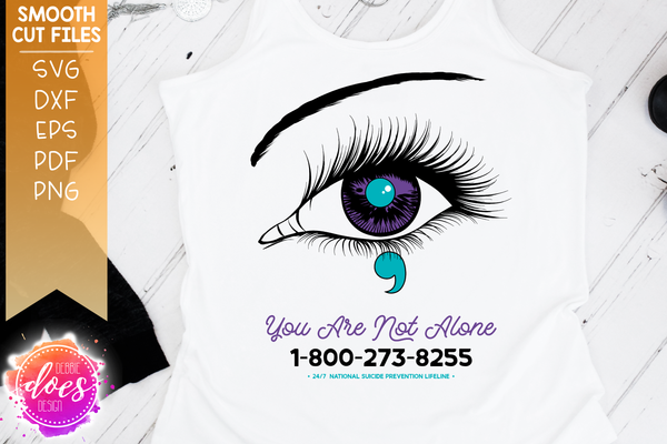You Are Not Alone - Suicide Lifeline - Awareness Eye Design - SVG File