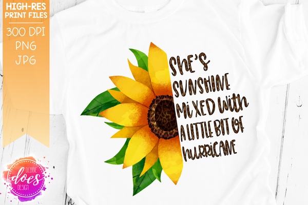 Little bit of Hurricane - Sunflower - Sublimation/Printable Design