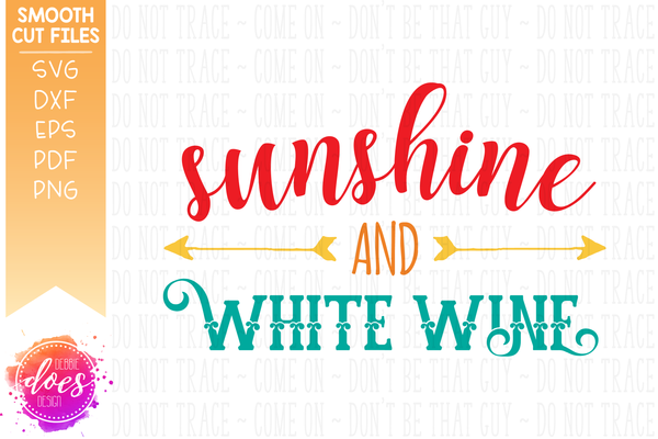 Sunshine and White Wine - SVG File