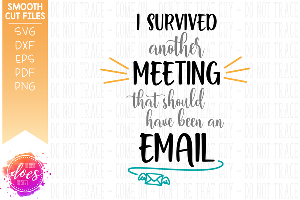 Survived Another Meeting - SVG File