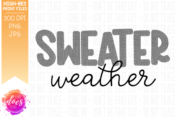 Sweater Weather - Applique - Sublimation/Printable Design