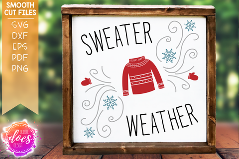 Sweater Weather - Winter - SVG File